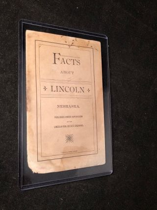 Facts About Lincoln, Nebraska (ORIGINAL 1890 CITY ADVERTISING BOOKLET). LINCOLN REAL ESTATE EXCHANGE