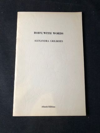Body-With Words: Poems for Dance (#90/150). Alexandra GRILIKHES