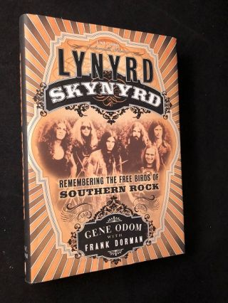 Lynyrd Skynyrd: Remembering the Free Birds of Southern Rock (SIGNED FIRST PRINTING). Gene ODOM,...