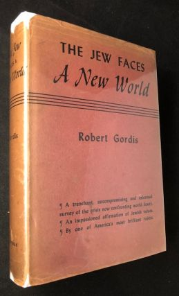 The Jew Faces a New World (FIRST PRINTING W/ DJ). Robert GORDIS