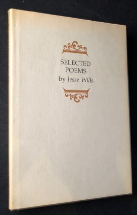 Selected Poems (SIGNED ASSOCIATION COPY W/ REVIEW SLIP). Poetry, Jesse WILLS.