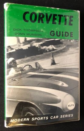 Corvette Guide (HARDCOVER 1ST PRINTING W/ DJ). Dick THOMPSON, Donn MUNSON
