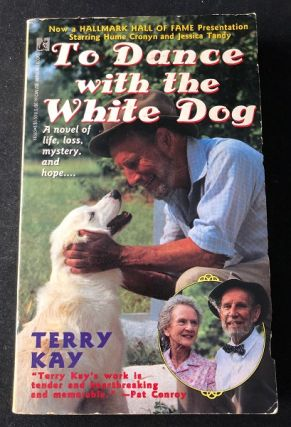 To Dance with the White Dog (HALLMARK MOVIE TIE-IN w/ Hume Cronyn and Jessica Tandy on cover)....