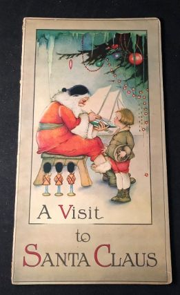 A Vist to Santa Claus (ORIGINAL 1919 FIRST PRINTING). Anonymous