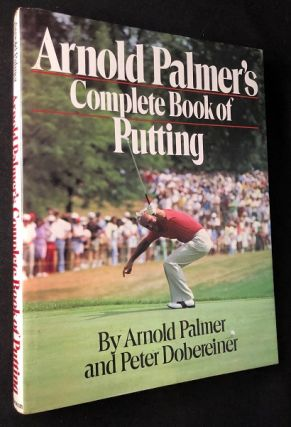 Arnold Palmer's Complete Book of Putting. Arnold PALMER