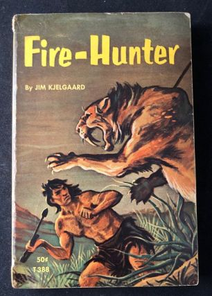 Fire-Hunter (FIRST PAPERBACK PRINTING). Literature, Jim KJELGAARD.