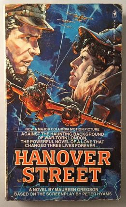 "Hanover Street (First Printing copy of the novelization of the 1979 Harrison Ford film); ""Against..."