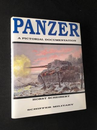 Panzer: A Pictorial Documentation. Horst SCHEIBERT
