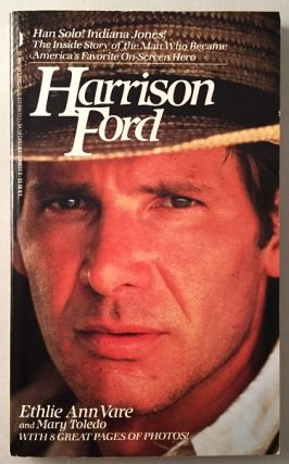 Harrison Ford: Han Solo! Indiana Jones! The Inside Story of the Man who Became America's Favorite...