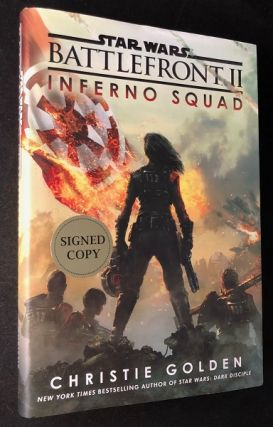 Star Wars Battlefront II: Inferno Squad (SIGNED FIRST PRINTING). Christie GOLDEN
