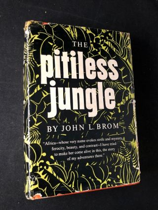 "The Pitiless Jungle; ""Africa - whose very name evokes strife and mystery, ferocity, beauty, and..."