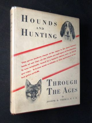 Hounds and Hunting Through the Ages (SIGNED FIRST THUS w/ Photo of Author). Hunting, Joseph THOMAS.