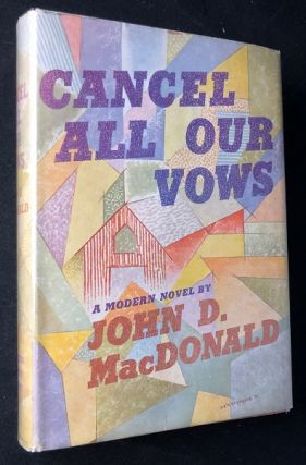 Cancel All Our Vows (SIGNED AND INSCRIBED FIRST PRINTING). Literature, John D. MACDONALD.