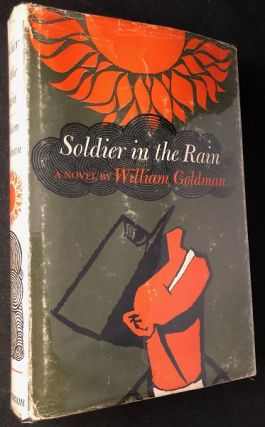 Soldier in the Rain (SIGNED FIRST PRINTING). William GOLDMAN.