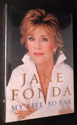 My Life So Far (SIGNED 1ST PRINTING). Jane FONDA.