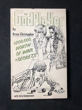 The GodPlayer; $200,000 Worth of Wins & Secrets. Bruce CHRISTOPHER, Jerry SCHMETTERER