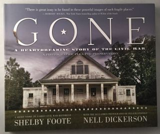 GONE: A Heartbreaking Story of the Civil War (SIGNED BY NELL DICKERSON AND ROBERT HICKS). Shelby...