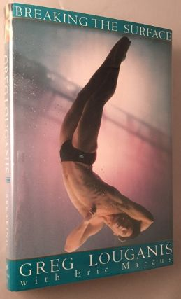 Breaking the Surface (SIGNED FIRST PRINTING). Sports, Greg LOUGANIS, Eric MARCUS.