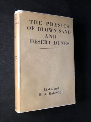 The Physics of Blown Sand and Desert Dunes (FIRST PRINTING W/ DJ). R. A. BAGNOLD