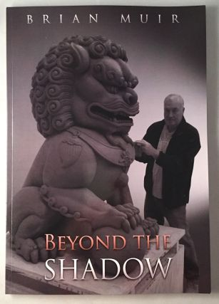 Beyond the Shadow (SIGNED FIRST EDITION BOOK). Brian MUIR