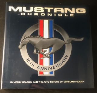Mustang Chronicle; The Complete Illustrated Story of Ford's Fabulous Ponycar. Jerry HEASLEY, et all