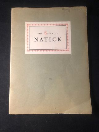 The Story of Natick (SCARCE 1ST PRINTING). John GLIDDEN, et all