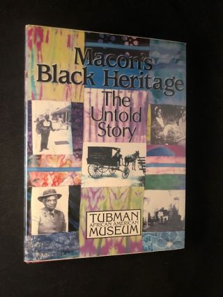 Macon's Black Heritage: The Untold Story (FIRST PRINTING). Carey PICKARD, Chi EZEKUECHE, et all