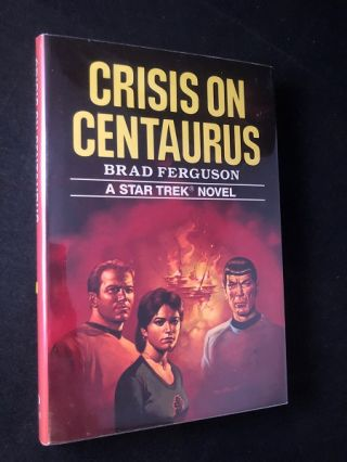 Crisis on Centaurus: A Star Trek Novel. Brad FERGUSON