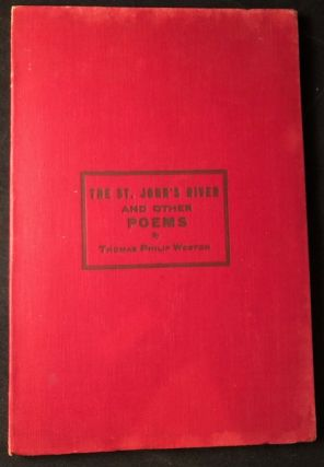 The St. John's River and Other Poems (FIRST PRINTING). Thomas Philip WESTON