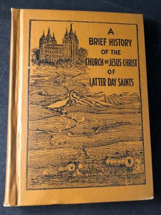 A Brief History of the Church of Jesus Christ of Latter-Day Saints. Edward ANDERSON