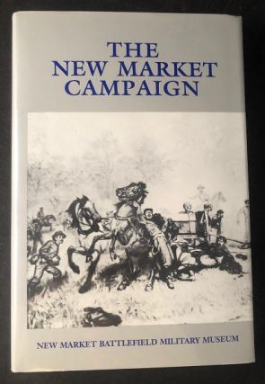 The New Market Campaign - May, 1864. Edward Raymond TURNER