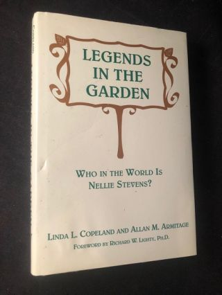 Legends in the Garden (SIGNED 1ST PRINTING). Linda COPELAND, Allan ARMITAGE