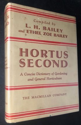 Hortus Second - A Concise Dictionary of Gardening and General Horticulture. L. H. BAILEY, Ethel...