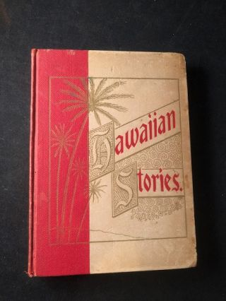 Six Prize Hawaiian Stories of the Kilohana Art League. Emma DILLINGHAM, George DE LA VERGNE, W....