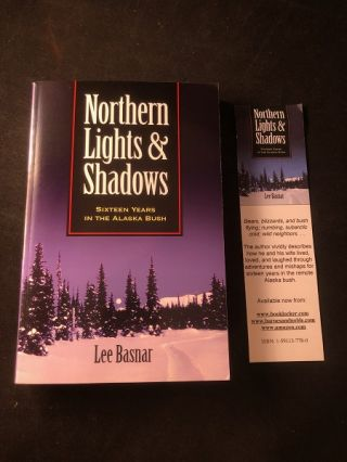 Northern Lights & Shadows (SIGNED 1ST PRINTING). Lee BASNAR
