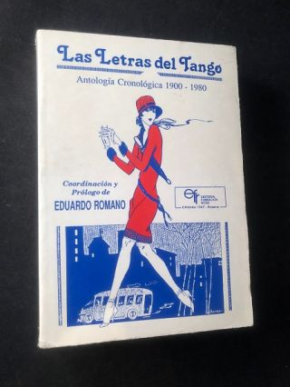 Las Letras del Tango: Antologia Cronologica 1900 - 1980 (THE LETTERS OF TANGO: Chronological...