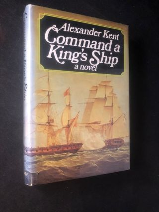 Command a King's Ship (FIRST AMERICAN EDITION). Alexander KENT