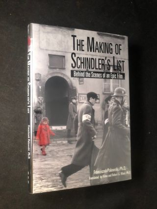 The Making of Schindler's List: Behind the Scenes of an Epic Film. Franciszek PALOWSKI, Anna and...