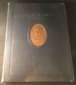 Harding in Canada. Warren G. HARDING, Robert J. CROMIE, et all