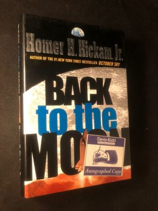 Back to the Moon (SIGNED FIRST PRINTING). Homer HICKAM