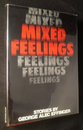 Mixed Feelings (SIGNED 1ST PRINTING). George Alec EFFINGER