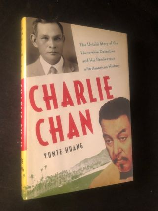 Charlie Chan; The Untold Story of the Honorable Detective wand His Rendezvous with American...
