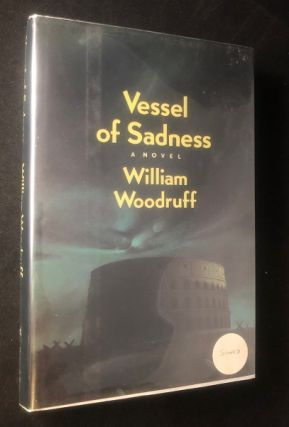 Vessel of Sadness (SIGNED FIRST THUS). William WOODRUFF