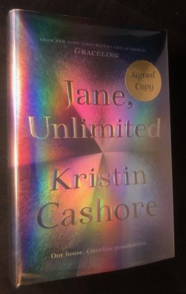Jane, Unlimited (SIGNED FIRST PRINTING). Kristin CASHORE