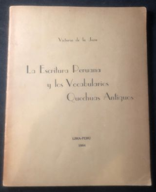 La Escritura Peruana y los Vocabularios Quechuas Antiguos (Peruvian Writing and Ancient Quechua...