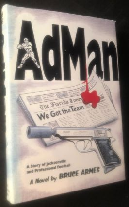 AdMan; A Story of Jacksonville and Professional Football. Bruce ARMES