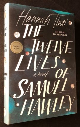 The Twelve Lives of Samuel Hawley (SIGNED FIRST PRINTING). Hannah TINTI