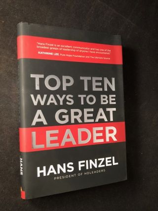 Top Ten Ways to the a Great Leader (SIGNED FIRST PRINTING). Hans FINZEL