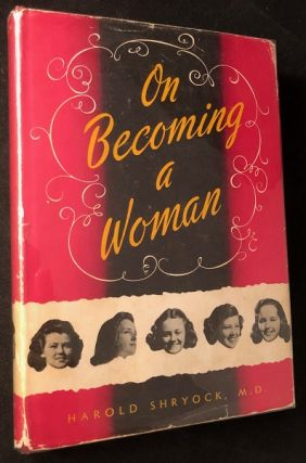 On Becoming a Woman (FIRST PRINTING). Harold SHRYOCK