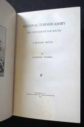 General Turner Ashby; The Centaur of the South - A Military Sketch